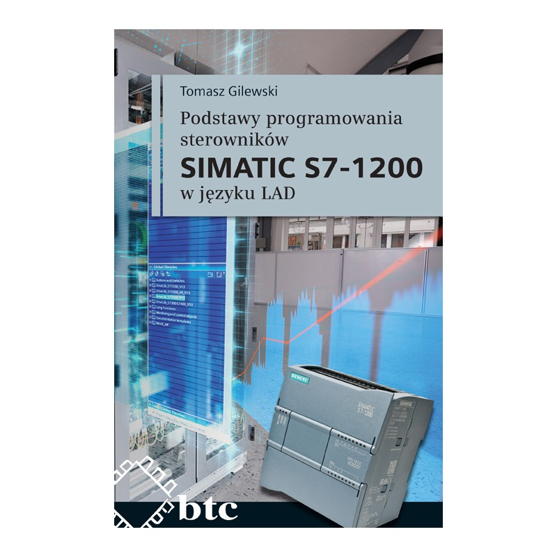 podstawy-programowania-sterownikow-simatic-s7-1200-w-jezyku-lad-tomasz-gilewski